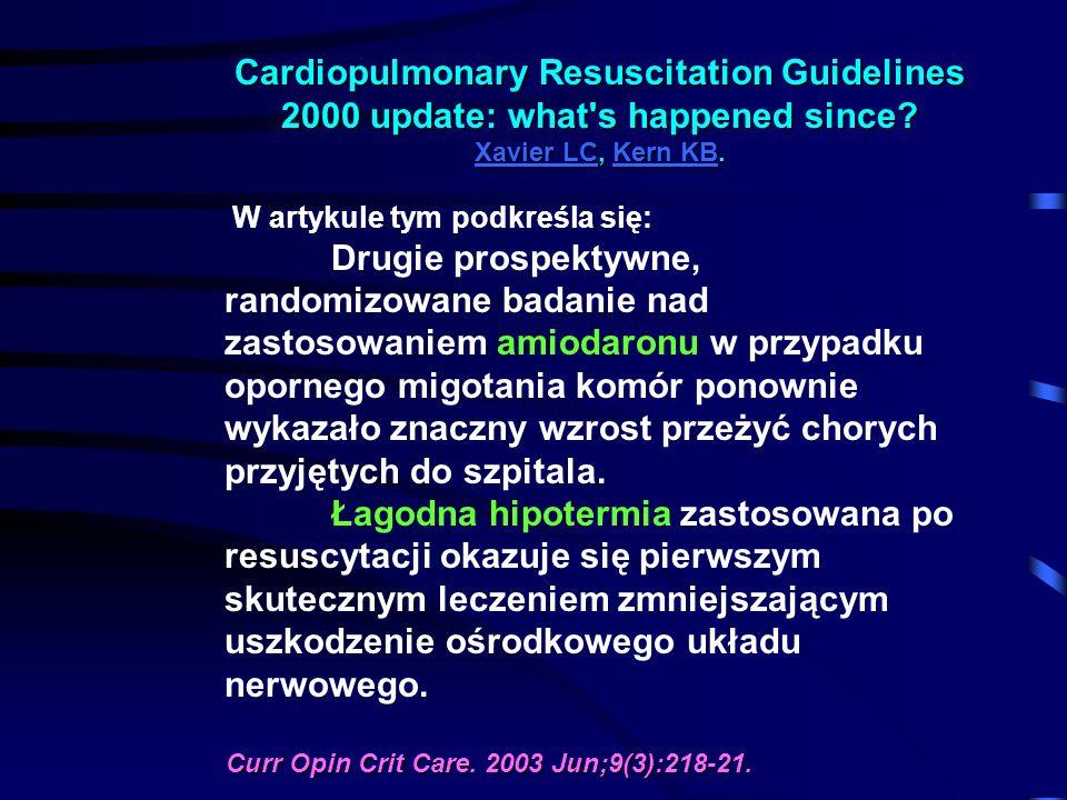 Cardiopulmonary Resuscitation Guidelines 2000 update: what's happened since? Xavier LC, Kern KB. Xavier LCKern KB Xavier LCKern KB W artykule tym podk
