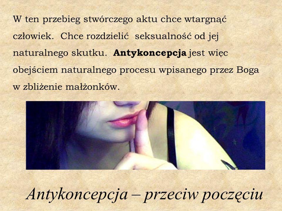 Człowiek nie może jednak zapobiec procesowi zapłodnienia inaczej, jak tylko przez ubezpłodnienie lub okaleczenie kobiety (rzadziej mężczyzny).