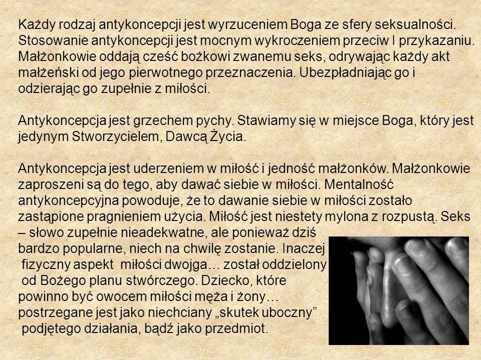 Każdy rodzaj antykoncepcji jest wyrzuceniem Boga ze sfery seksualności.
