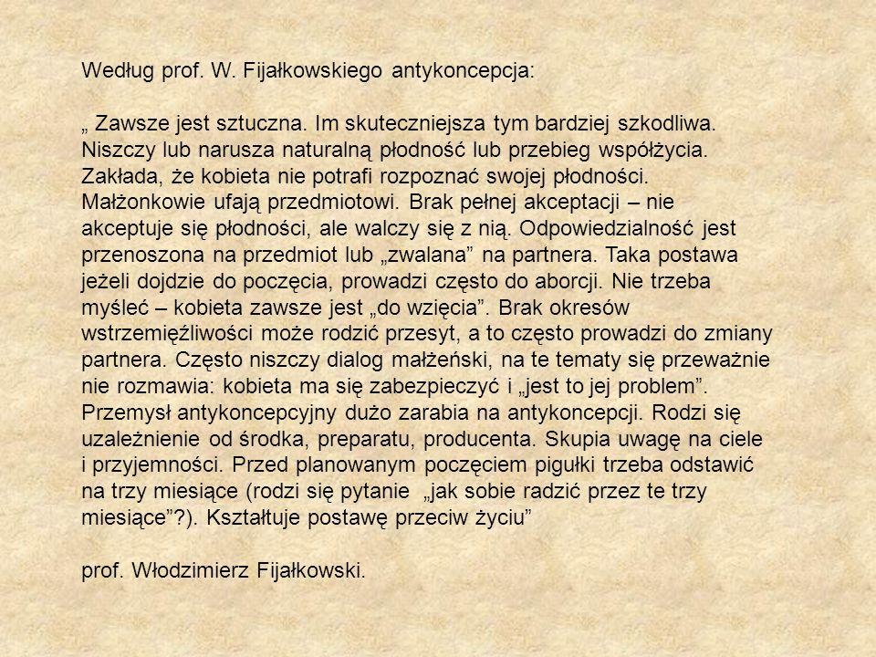 """Według prof. W. Fijałkowskiego antykoncepcja: """" Zawsze jest sztuczna."""