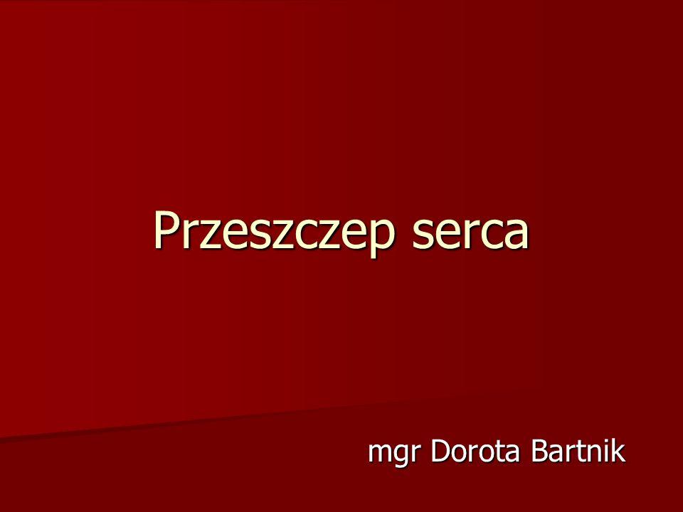 Przeszczep serca mgr Dorota Bartnik