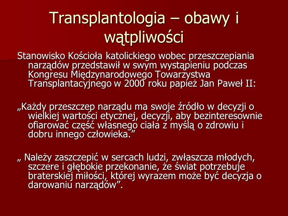Transplantologia – obawy i wątpliwości Stanowisko Kościoła katolickiego wobec przeszczepiania narządów przedstawił w swym wystąpieniu podczas Kongresu