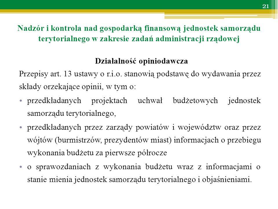 Nadzór i kontrola nad gospodarką finansową jednostek samorządu terytorialnego w zakresie zadań administracji rządowej Działalność opiniodawcza Przepisy art.