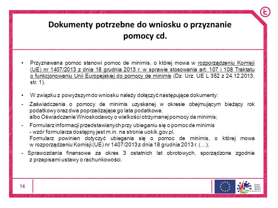 14 Dokumenty potrzebne do wniosku o przyznanie pomocy cd.