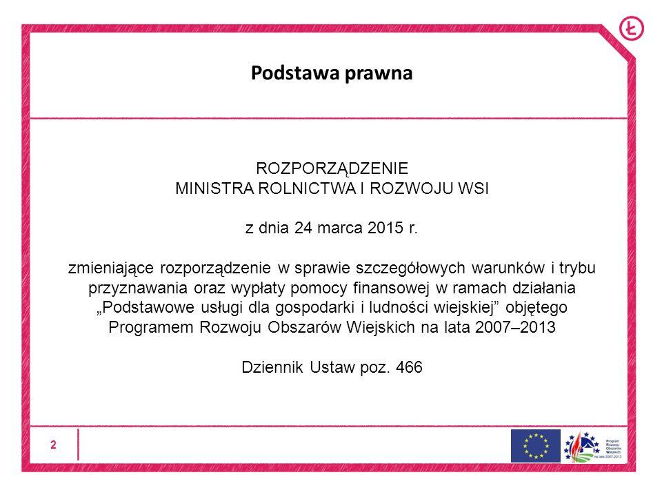 2 Podstawa prawna ROZPORZĄDZENIE MINISTRA ROLNICTWA I ROZWOJU WSI z dnia 24 marca 2015 r.