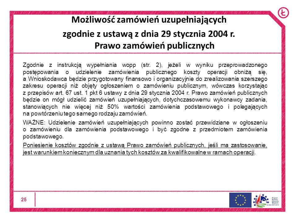 25 Możliwość zamówień uzupełniających zgodnie z ustawą z dnia 29 stycznia 2004 r.