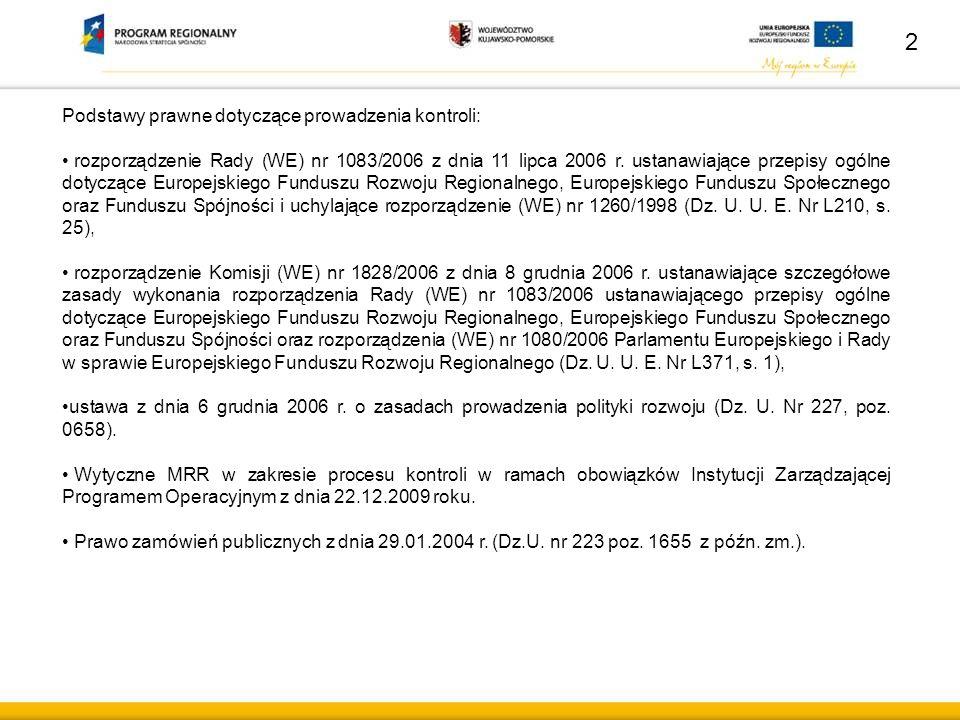 Podstawy prawne dotyczące prowadzenia kontroli: rozporządzenie Rady (WE) nr 1083/2006 z dnia 11 lipca 2006 r. ustanawiające przepisy ogólne dotyczące