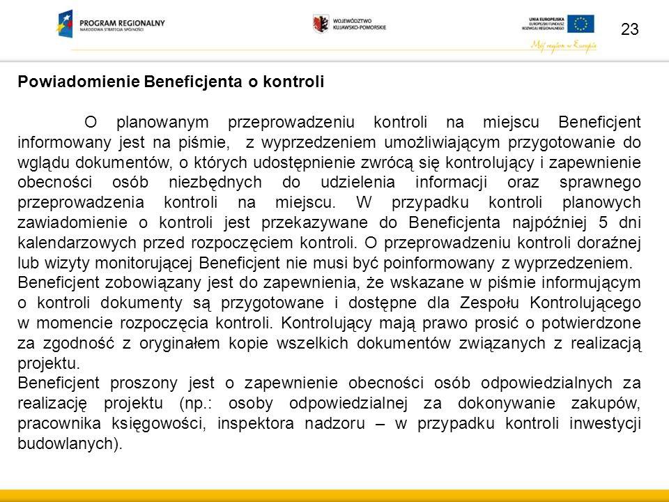 Powiadomienie Beneficjenta o kontroli O planowanym przeprowadzeniu kontroli na miejscu Beneficjent informowany jest na piśmie, z wyprzedzeniem umożliw