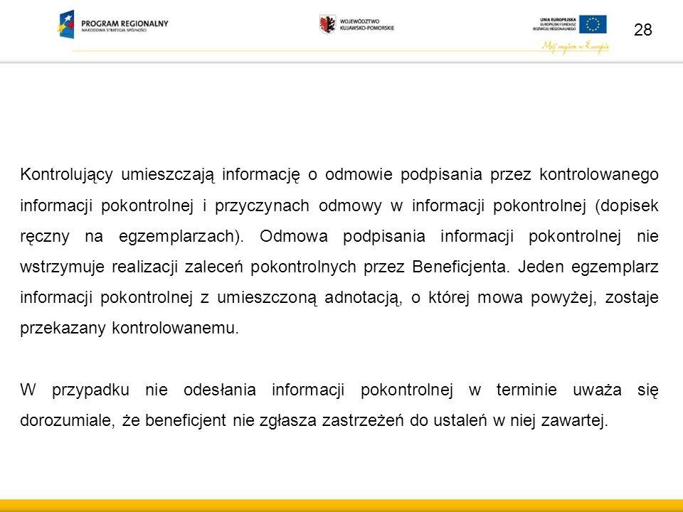 Kontrolujący umieszczają informację o odmowie podpisania przez kontrolowanego informacji pokontrolnej i przyczynach odmowy w informacji pokontrolnej (