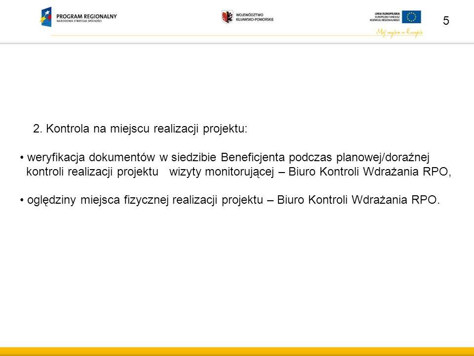 2. Kontrola na miejscu realizacji projektu: weryfikacja dokumentów w siedzibie Beneficjenta podczas planowej/doraźnej kontroli realizacji projektu wiz