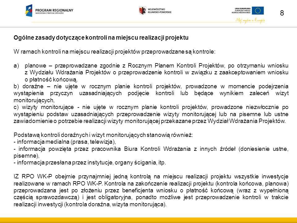 Ogólne zasady dotyczące kontroli na miejscu realizacji projektu W ramach kontroli na miejscu realizacji projektów przeprowadzane są kontrole: a)planow