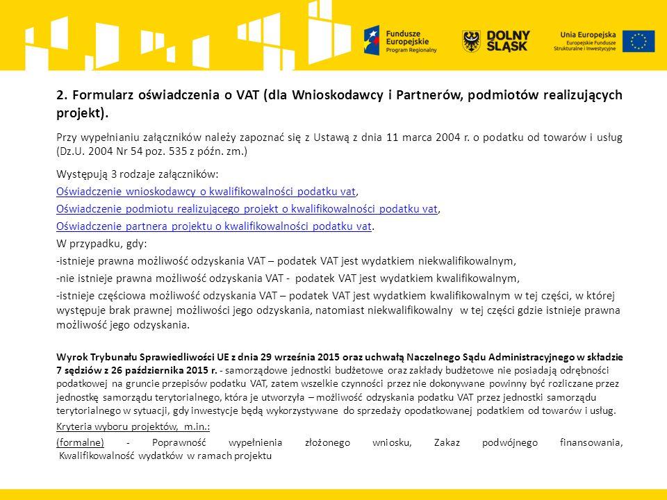 2. Formularz oświadczenia o VAT (dla Wnioskodawcy i Partnerów, podmiotów realizujących projekt).