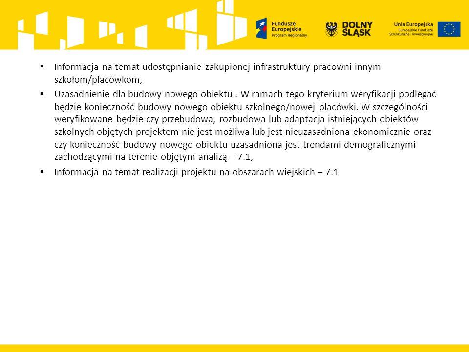  Informacja na temat udostępnianie zakupionej infrastruktury pracowni innym szkołom/placówkom,  Uzasadnienie dla budowy nowego obiektu.