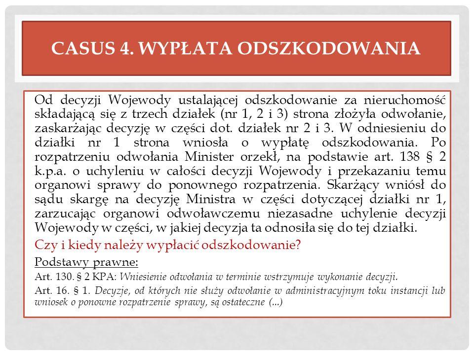 CASUS 4. WYPŁATA ODSZKODOWANIA Od decyzji Wojewody ustalającej odszkodowanie za nieruchomość składającą się z trzech działek (nr 1, 2 i 3) strona złoż