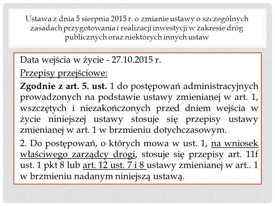 Ustawa z dnia 5 sierpnia 2015 r. o zmianie ustawy o szczególnych zasadach przygotowania i realizacji inwestycji w zakresie dróg publicznych oraz niekt
