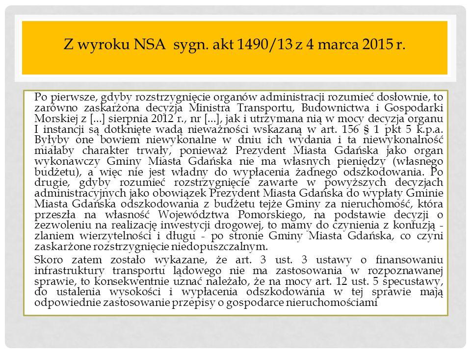 Z wyroku NSA sygn. akt 1490/13 z 4 marca 2015 r. Po pierwsze, gdyby rozstrzygnięcie organów administracji rozumieć dosłownie, to zarówno zaskarżona de
