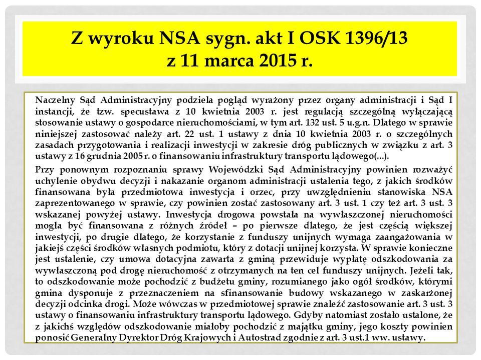 Z wyroku NSA sygn. akt I OSK 1396/13 z 11 marca 2015 r. Naczelny Sąd Administracyjny podziela pogląd wyrażony przez organy administracji i Sąd I insta