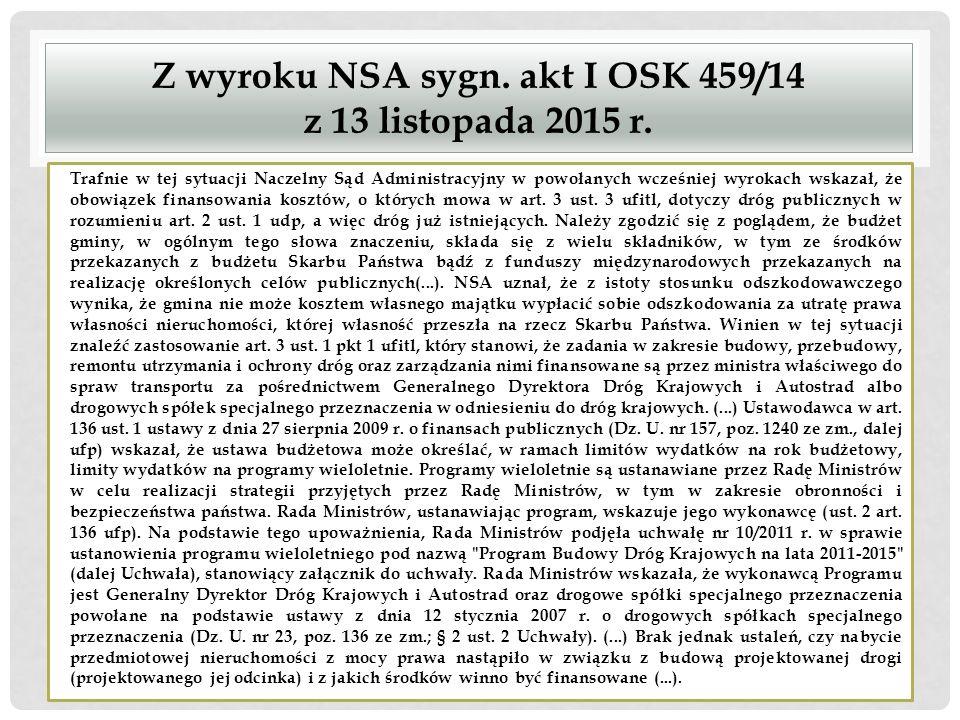 Z wyroku NSA sygn. akt I OSK 459/14 z 13 listopada 2015 r. Trafnie w tej sytuacji Naczelny Sąd Administracyjny w powołanych wcześniej wyrokach wskazał