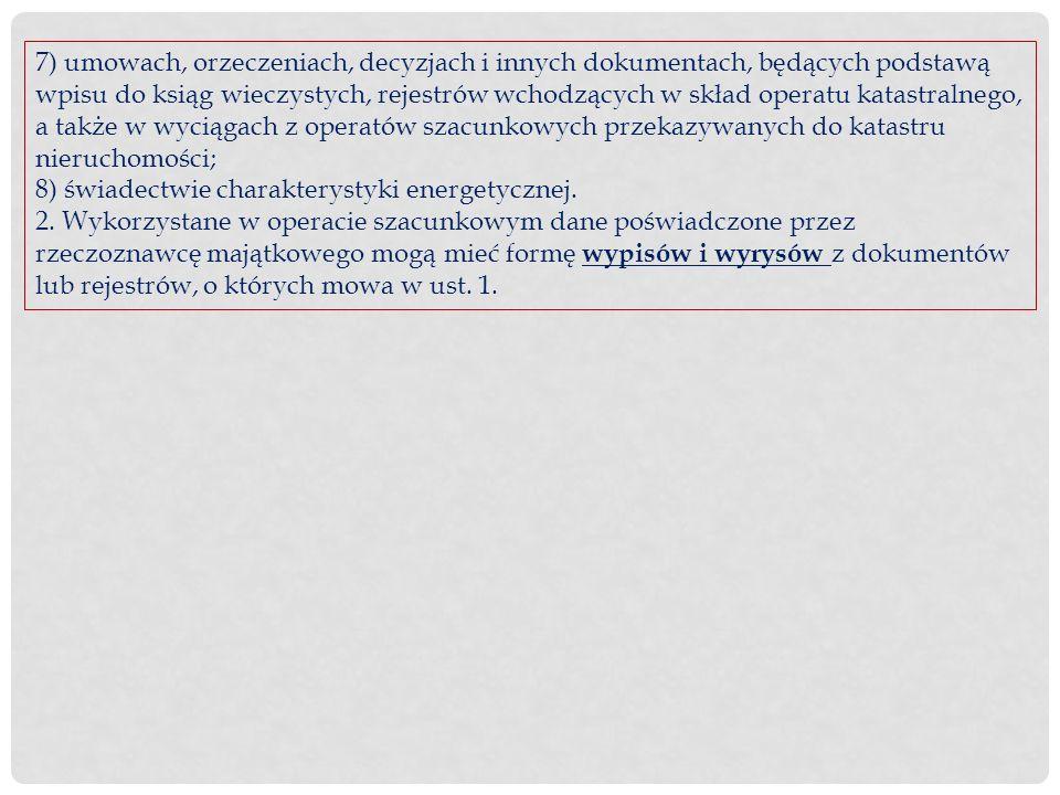 7) umowach, orzeczeniach, decyzjach i innych dokumentach, będących podstawą wpisu do ksiąg wieczystych, rejestrów wchodzących w skład operatu katastra