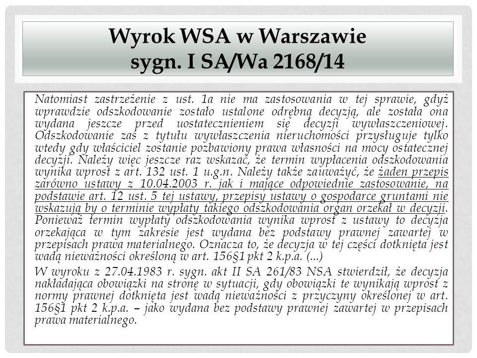 Wyrok WSA w Warszawie sygn. I SA/Wa 2168/14 Natomiast zastrzeżenie z ust. 1a nie ma zastosowania w tej sprawie, gdyż wprawdzie odszkodowanie zostało u