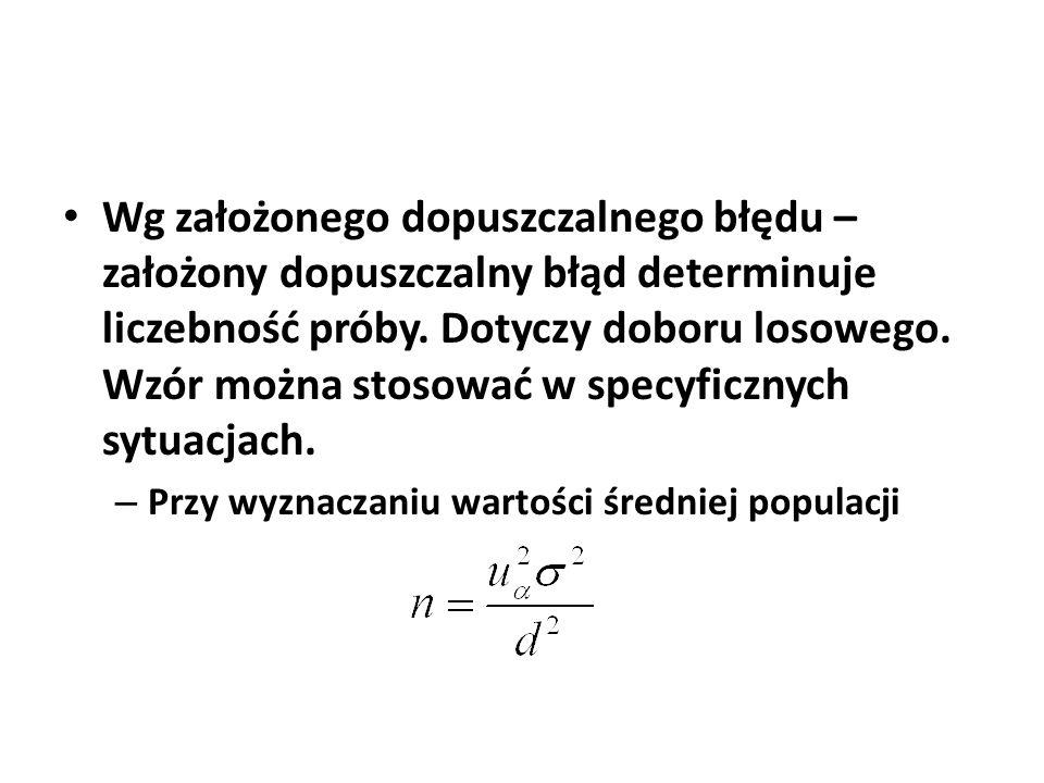 gdzie: n – minimalna liczebność próby σ – odchylenie standardowe cechy w populacji (np.