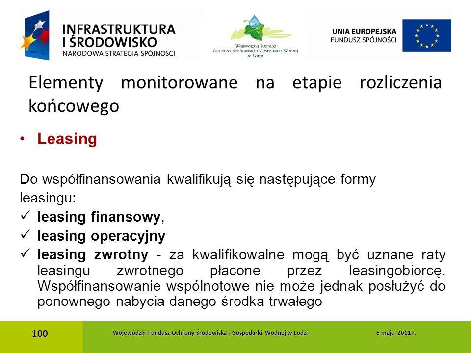 Leasing Do współfinansowania kwalifikują się następujące formy leasingu: leasing finansowy, leasing operacyjny leasing zwrotny - za kwalifikowalne mog