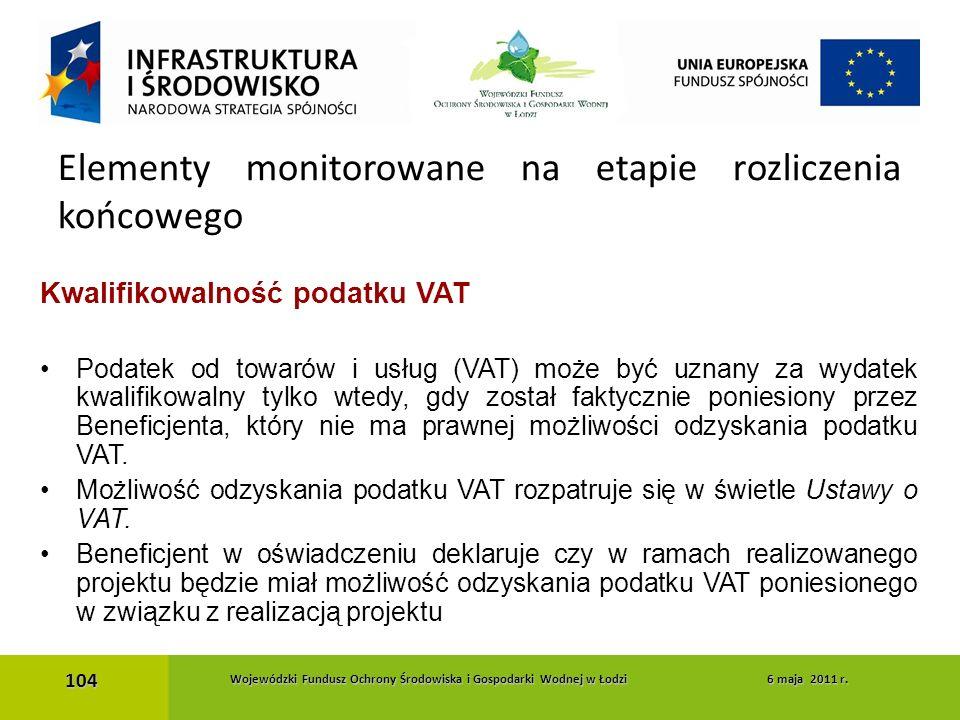 Kwalifikowalność podatku VAT Podatek od towarów i usług (VAT) może być uznany za wydatek kwalifikowalny tylko wtedy, gdy został faktycznie poniesiony