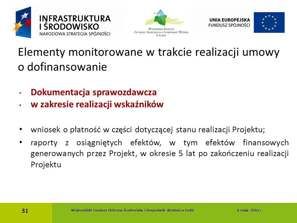 Dokumentacja sprawozdawcza w zakresie realizacji wskaźników wniosek o płatność w części dotyczącej stanu realizacji Projektu; raporty z osiągniętych e