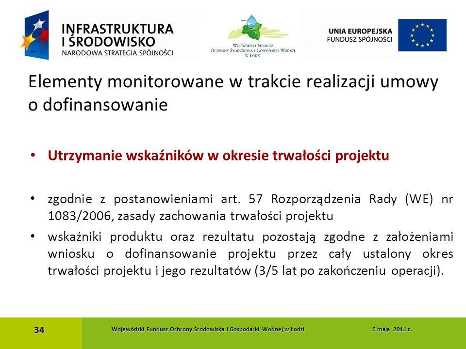 Utrzymanie wskaźników w okresie trwałości projektu zgodnie z postanowieniami art. 57 Rozporządzenia Rady (WE) nr 1083/2006, zasady zachowania trwałośc