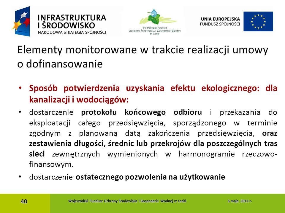 Sposób potwierdzenia uzyskania efektu ekologicznego: dla kanalizacji i wodociągów: dostarczenie protokołu końcowego odbioru i przekazania do eksploata