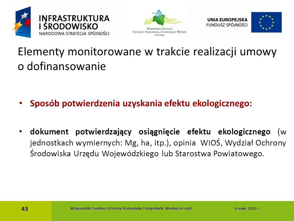Sposób potwierdzenia uzyskania efektu ekologicznego: dokument potwierdzający osiągnięcie efektu ekologicznego (w jednostkach wymiernych: Mg, ha, itp.)