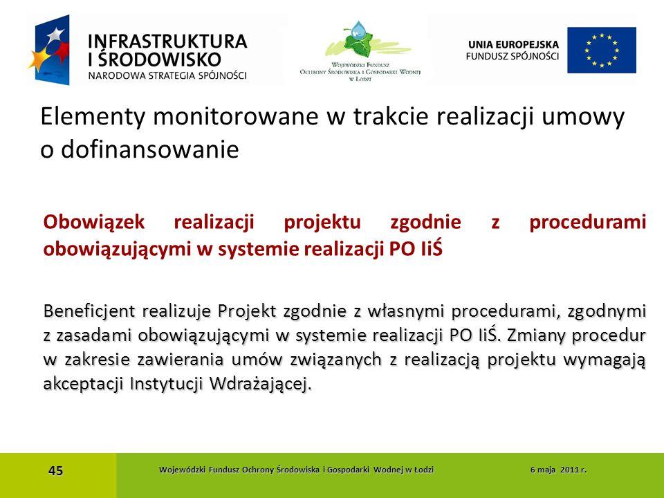Obowiązek realizacji projektu zgodnie z procedurami obowiązującymi w systemie realizacji PO IiŚ Beneficjent realizuje Projekt zgodnie z własnymi proce