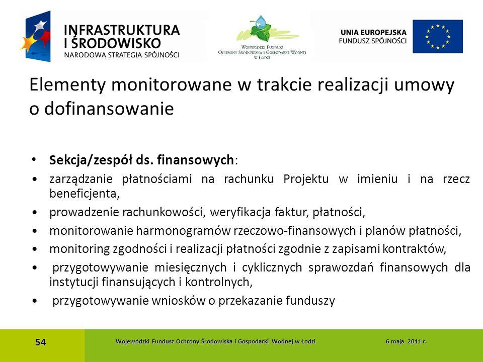 Sekcja/zespół ds. finansowych: zarządzanie płatnościami na rachunku Projektu w imieniu i na rzecz beneficjenta, prowadzenie rachunkowości, weryfikacja