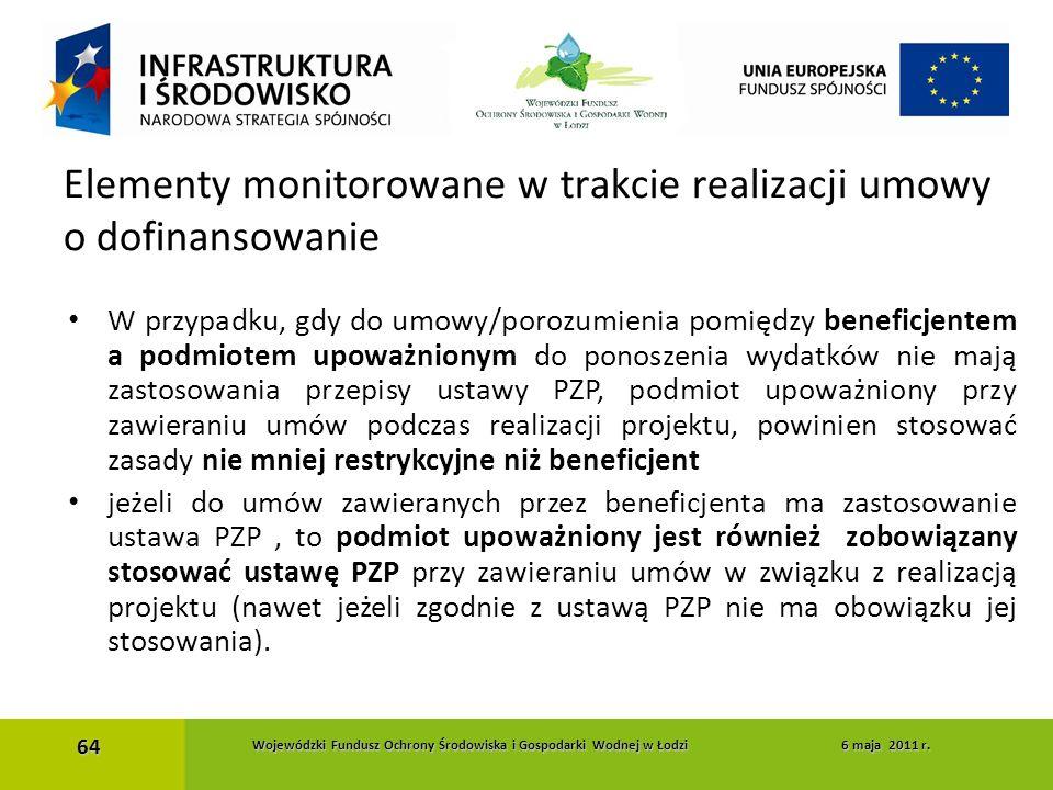 W przypadku, gdy do umowy/porozumienia pomiędzy beneficjentem a podmiotem upoważnionym do ponoszenia wydatków nie mają zastosowania przepisy ustawy PZ