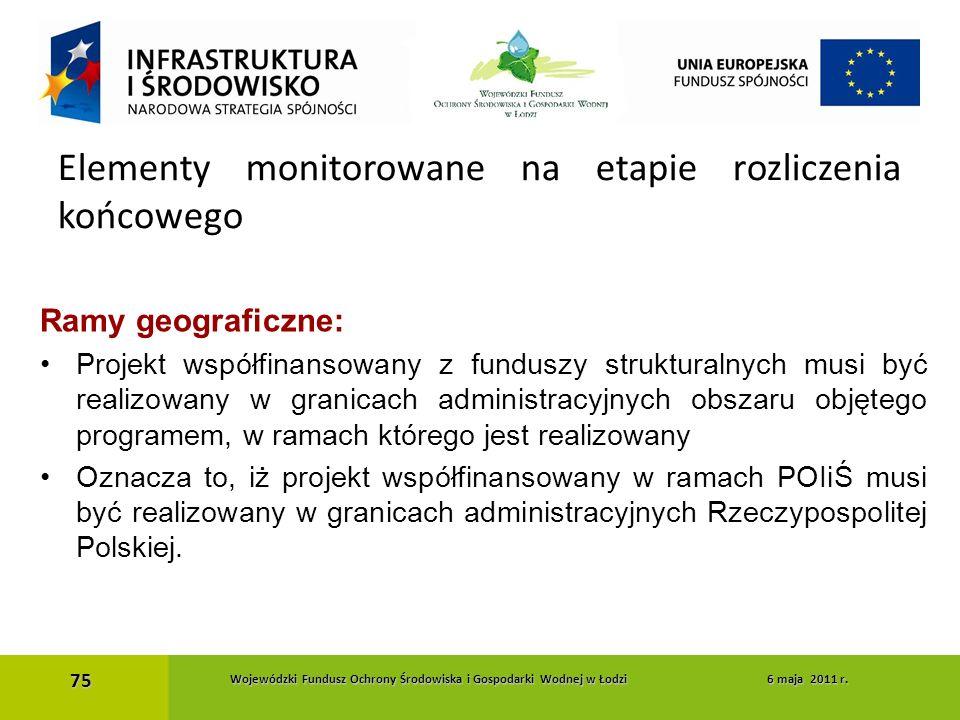 Ramy geograficzne: Projekt współfinansowany z funduszy strukturalnych musi być realizowany w granicach administracyjnych obszaru objętego programem, w