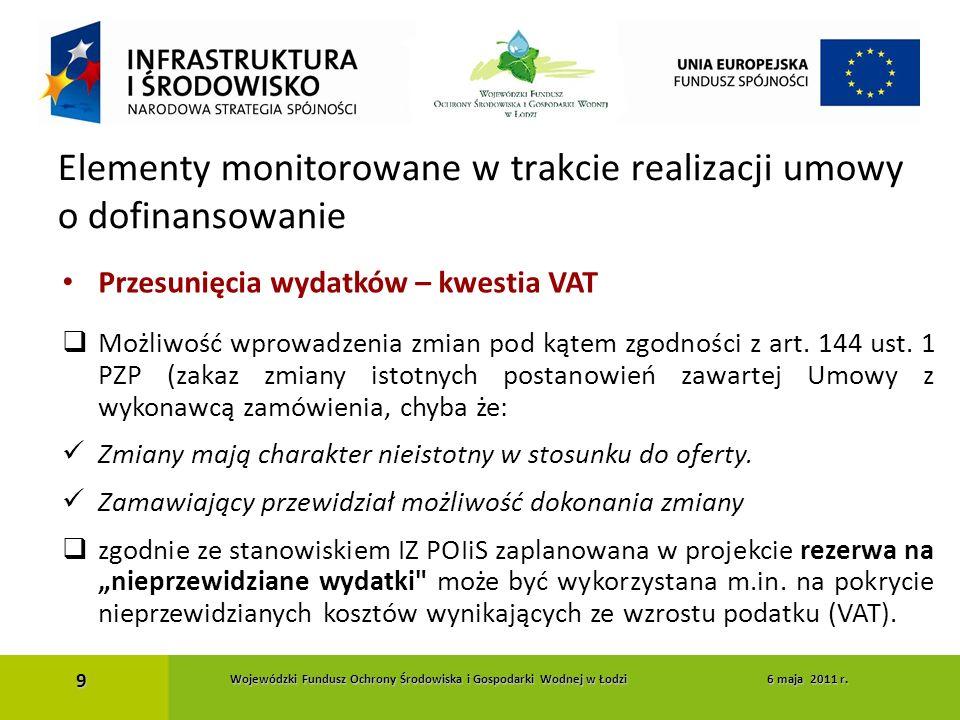 Przesunięcia wydatków – kwestia VAT  Możliwość wprowadzenia zmian pod kątem zgodności z art. 144 ust. 1 PZP (zakaz zmiany istotnych postanowień zawar