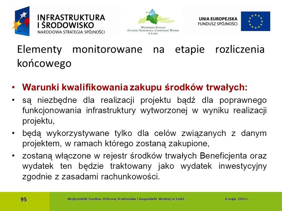Warunki kwalifikowania zakupu środków trwałych: są niezbędne dla realizacji projektu bądź dla poprawnego funkcjonowania infrastruktury wytworzonej w w