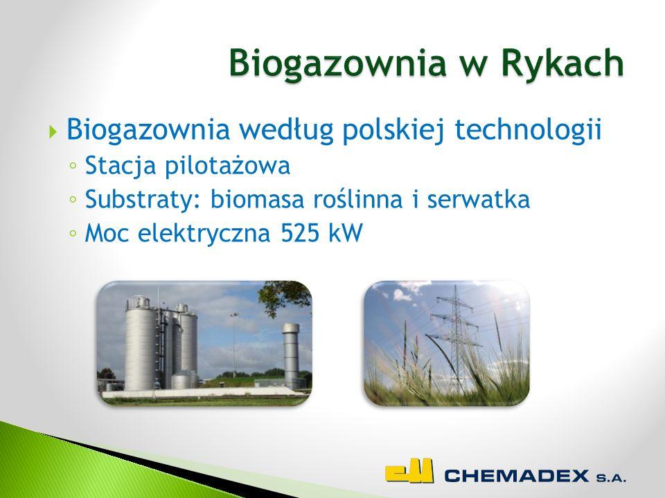  Biogazownia według polskiej technologii ◦ Stacja pilotażowa ◦ Substraty: biomasa roślinna i serwatka ◦ Moc elektryczna 525 kW