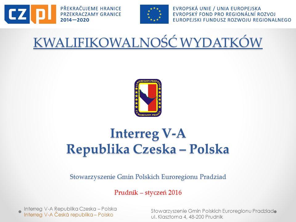 Interreg V-A Republika Czeska – Polska Interreg V-A Česká republika – Polsko Stowarzyszenie Gmin Polskich Euroregionu Pradziad ul. Klasztorna 4, 48-20