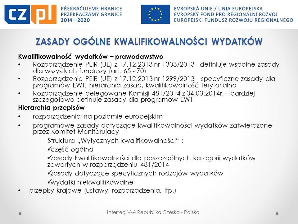 ZASADY OGÓLNE KWALIFIKOWALNOŚCI WYDATKÓW Kwalifikowalność wydatków – prawodawstwo Rozporządzenie PEiR (UE) z 17.12.2013 nr 1303/2013 - definiuje wspolne zasady dla wszystkich funduszy (art.