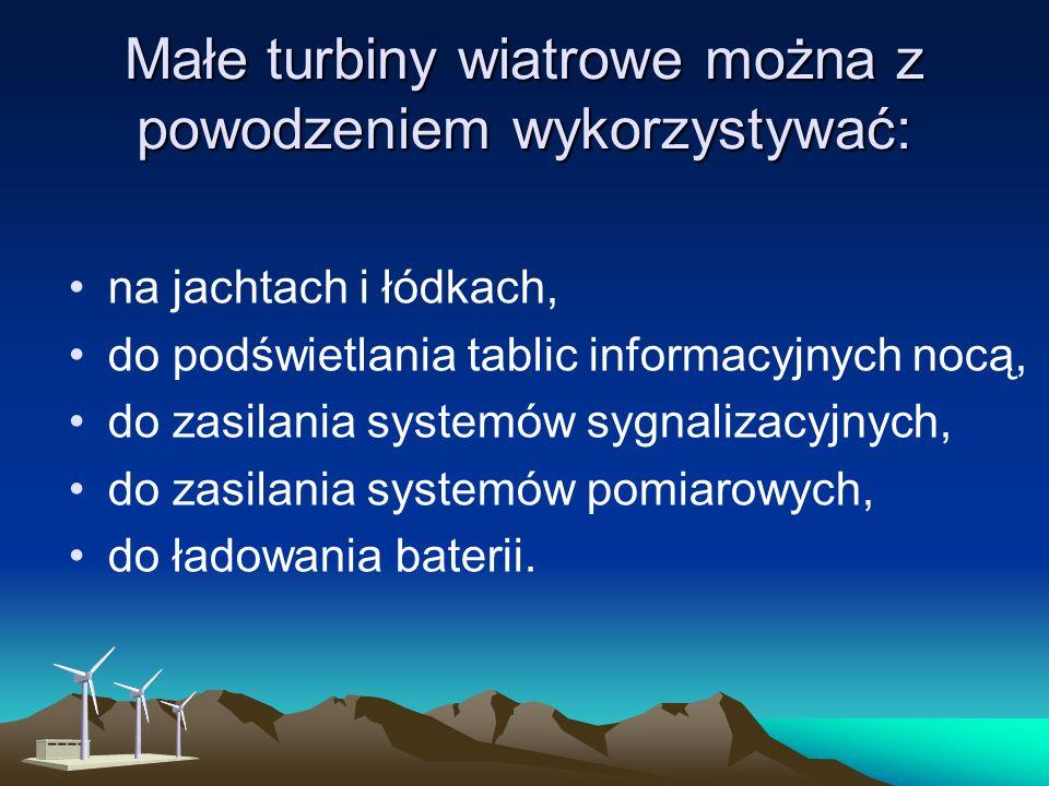 Duże turbiny wiatrowe: Turbiny te sprawdzają się zwłaszcza: na terenach o mniej korzystnych warunkach wiatrowych, gdzie potrzebne są niewielkie ilości