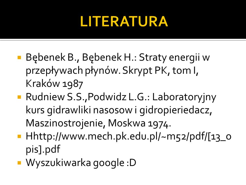  Bębenek B., Bębenek H.: Straty energii w przepływach płynów.