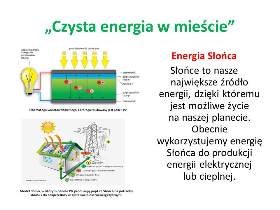 Energia Słońca Słońce to nasze największe źródło energii, dzięki któremu jest możliwe życie na naszej planecie. Obecnie wykorzystujemy energię Słońca