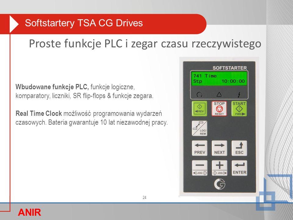 Softstartery TSA CG Drives ANIR O Proste funkcje PLC i zegar czasu rzeczywistego Wbudowane funkcje PLC, funkcje logiczne, komparatory, liczniki, SR fl