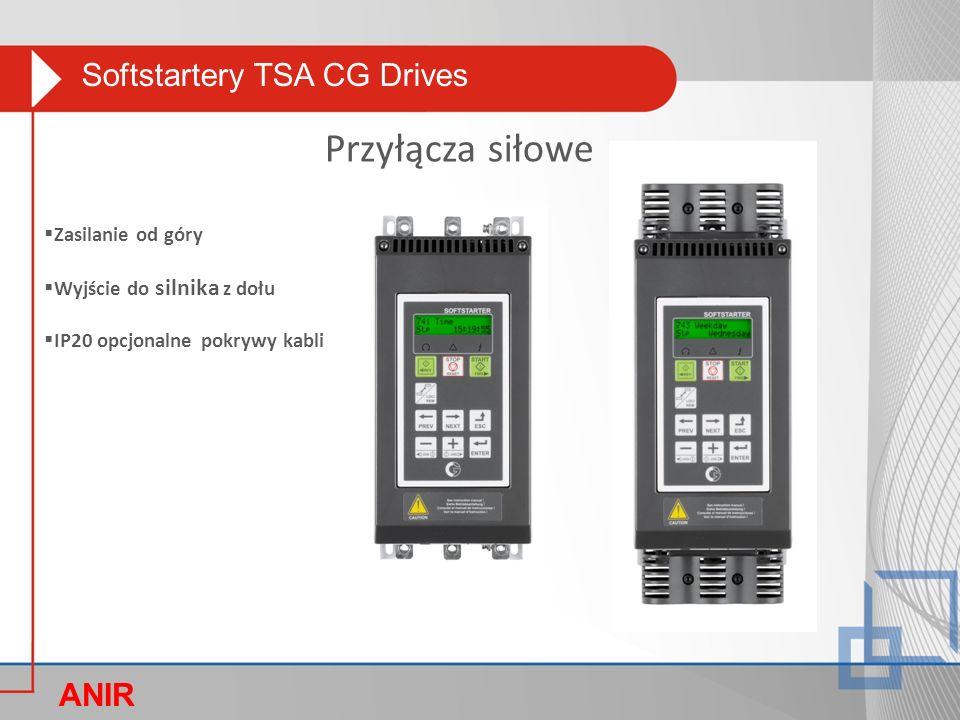 Softstartery TSA CG Drives ANIR O  Zasilanie od góry  Wyjście do silnika z dołu  IP20 opcjonalne pokrywy kabli Przyłącza siłowe