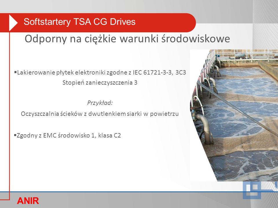 Softstartery TSA CG Drives ANIR O  Lakierowanie płytek elektroniki zgodne z IEC 61721-3-3, 3C3 Stopień zanieczyszczenia 3 Przykład: Oczyszczalnia ścieków z dwutlenkiem siarki w powietrzu  Zgodny z EMC środowisko 1, klasa C2 Odporny na ciężkie warunki środowiskowe