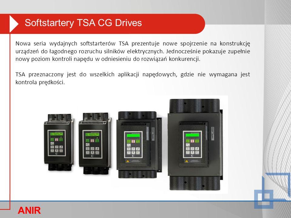 Softstartery TSA CG Drives ANIR O Nowa seria wydajnych softstarterów TSA prezentuje nowe spojrzenie na konstrukcję urządzeń do łagodnego rozruchu siln