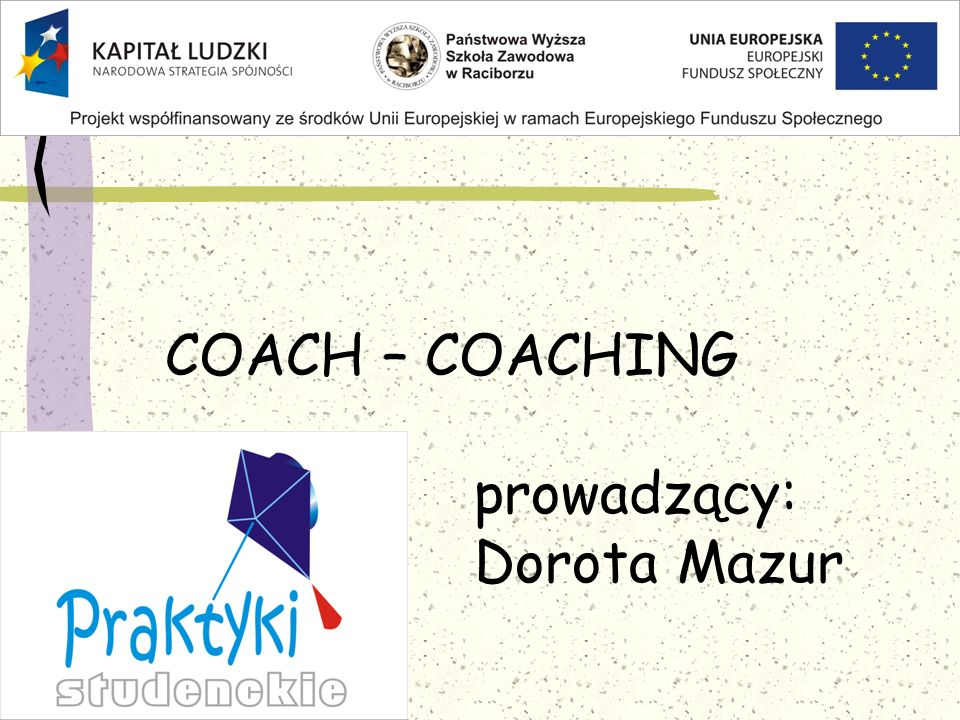 COACH – COACHING prowadzący: Dorota Mazur