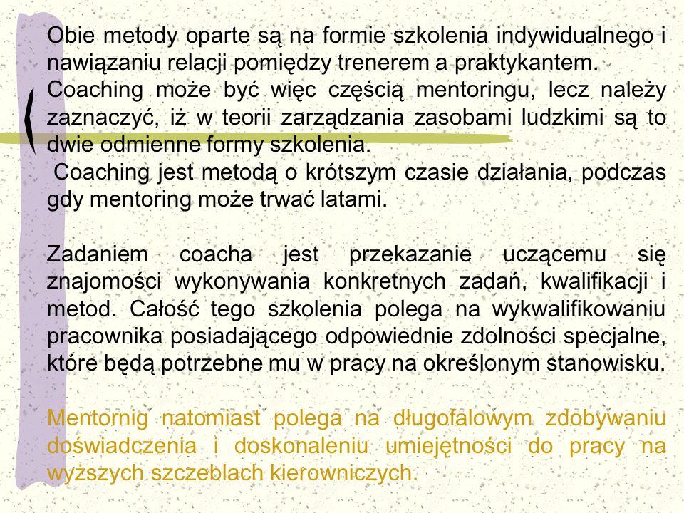 Obie metody oparte są na formie szkolenia indywidualnego i nawiązaniu relacji pomiędzy trenerem a praktykantem. Coaching może być więc częścią mentori