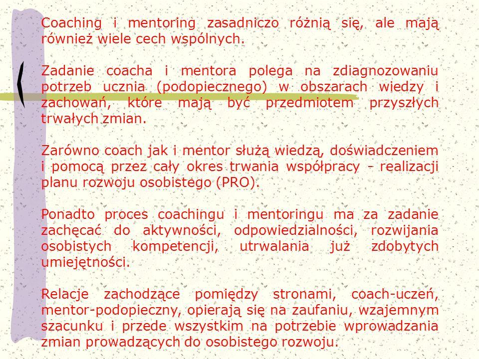Coaching i mentoring zasadniczo różnią się, ale mają również wiele cech wspólnych. Zadanie coacha i mentora polega na zdiagnozowaniu potrzeb ucznia (p